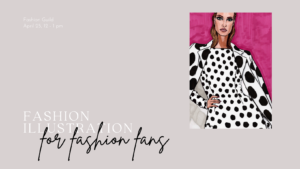 Fashion Illustration online workshop for designers and fashion lovers hosted by the Fashion Guild